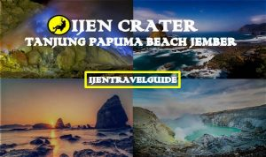 Ijen Crater Papuma Beach Tour