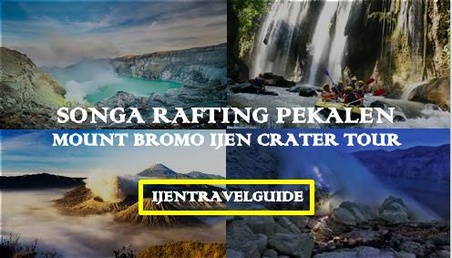 Mount Bromo Ijen Songa Rafting Tour 4 Days